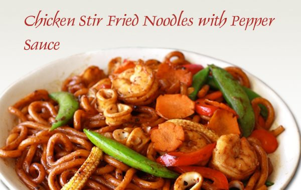 Chicken Stir Fried Noodles Pepper Sauce
